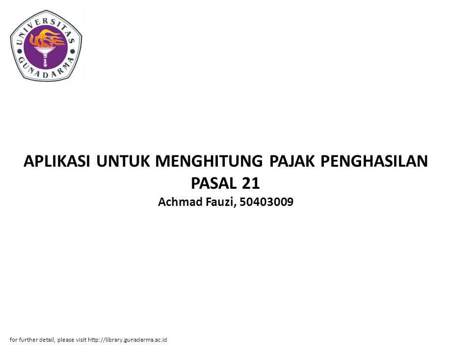 APLIKASI UNTUK MENGHITUNG PAJAK PENGHASILAN PASAL 21 Achmad Fauzi, 50403009