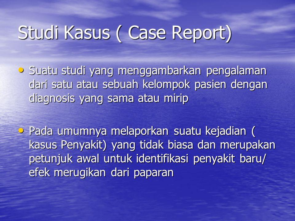 Studi Kasus ( Case Report)