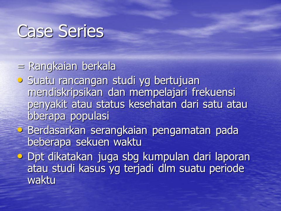 Case Series = Rangkaian berkala