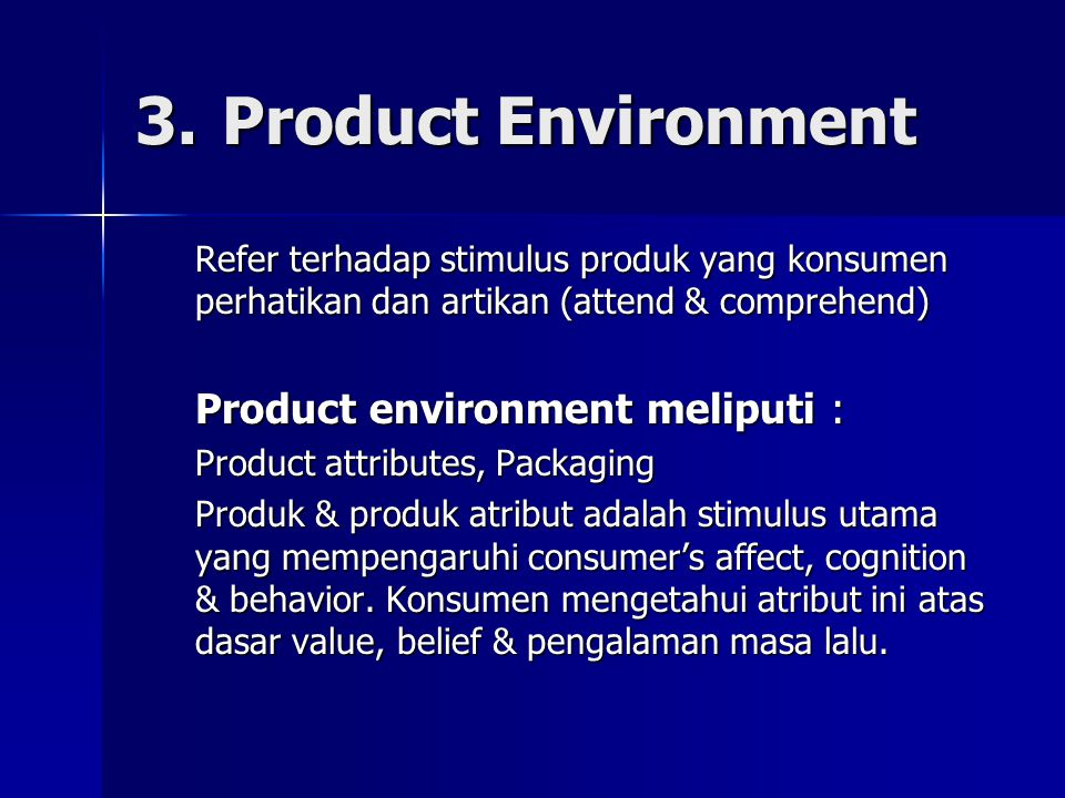 3. Product Environment Product environment meliputi :