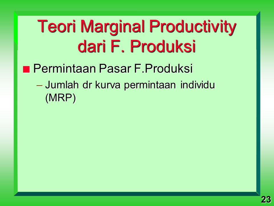 Teori Marginal Productivity dari F. Produksi