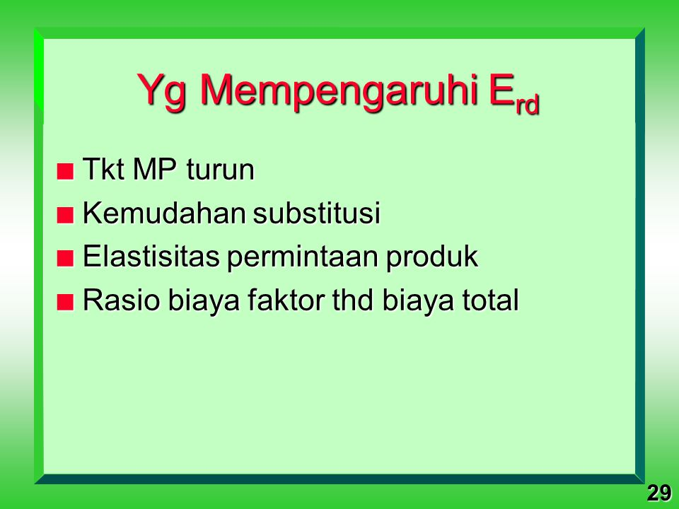 Yg Mempengaruhi Erd Tkt MP turun Kemudahan substitusi