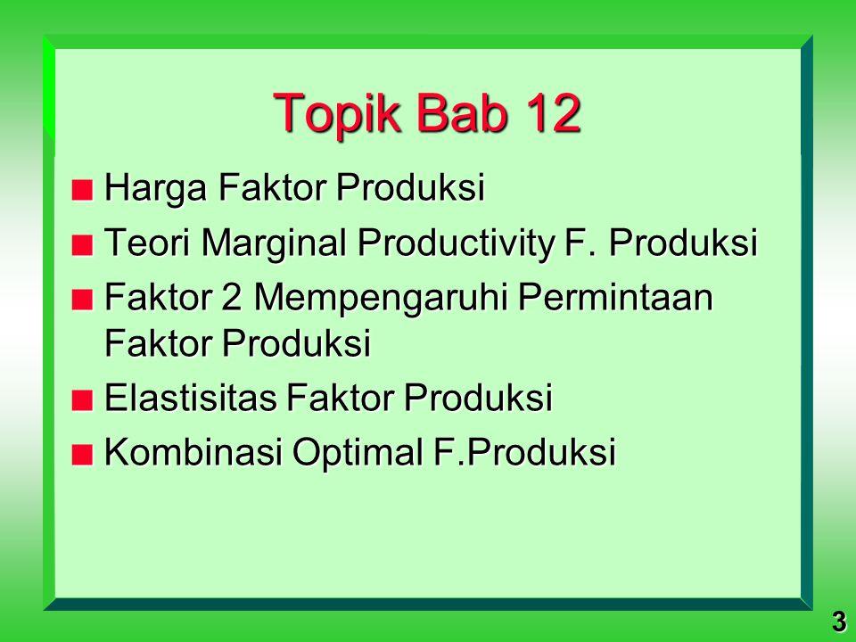 Topik Bab 12 Harga Faktor Produksi