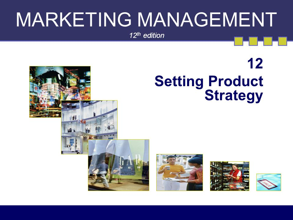 MARKETING MANAGEMENT 12th edition