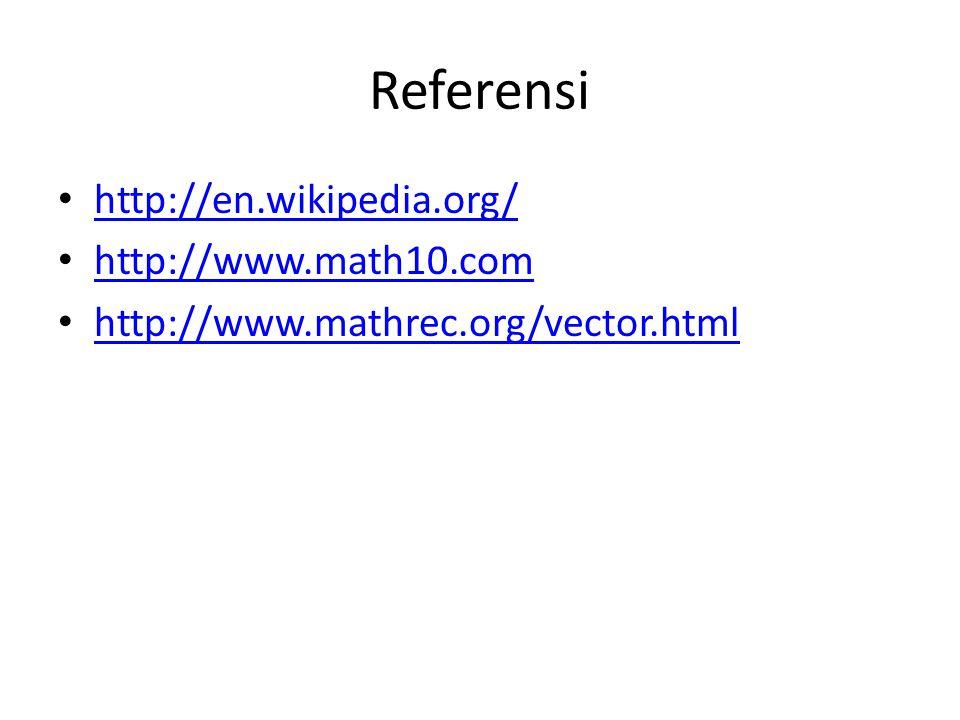Referensi http://en.wikipedia.org/ http://www.math10.com