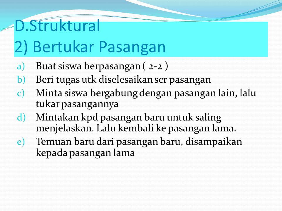 D.Struktural 2) Bertukar Pasangan