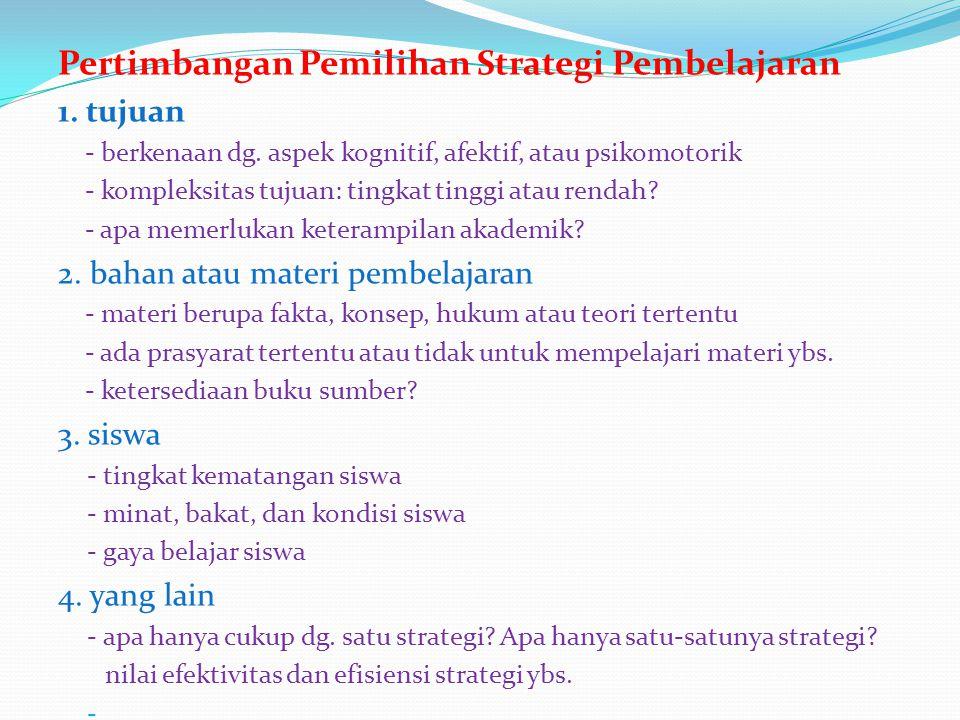 Pertimbangan Pemilihan Strategi Pembelajaran