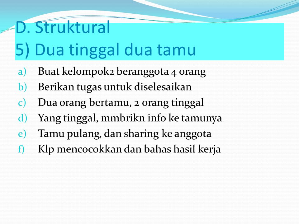 D. Struktural 5) Dua tinggal dua tamu