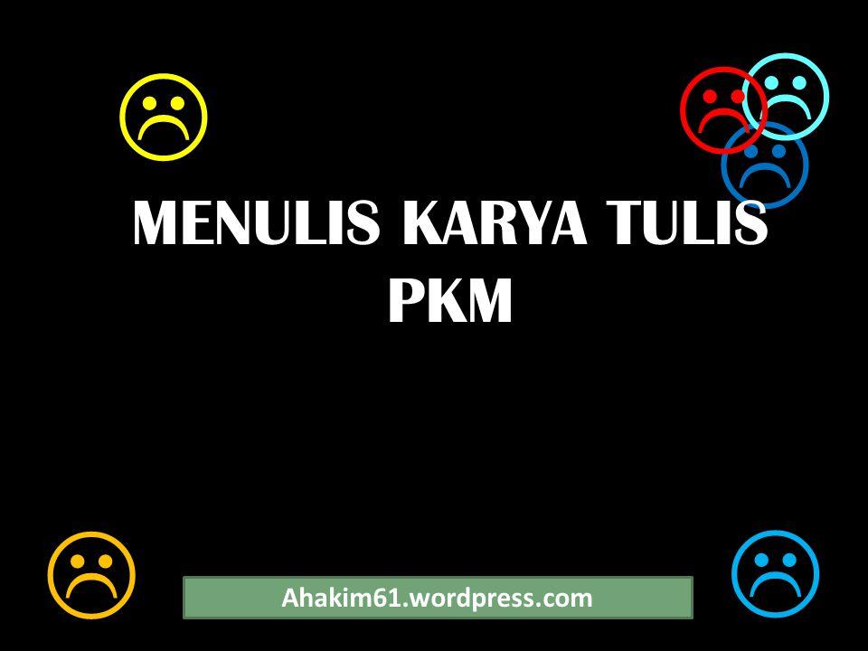     MENULIS KARYA TULIS PKM   Ahakim61.wordpress.com