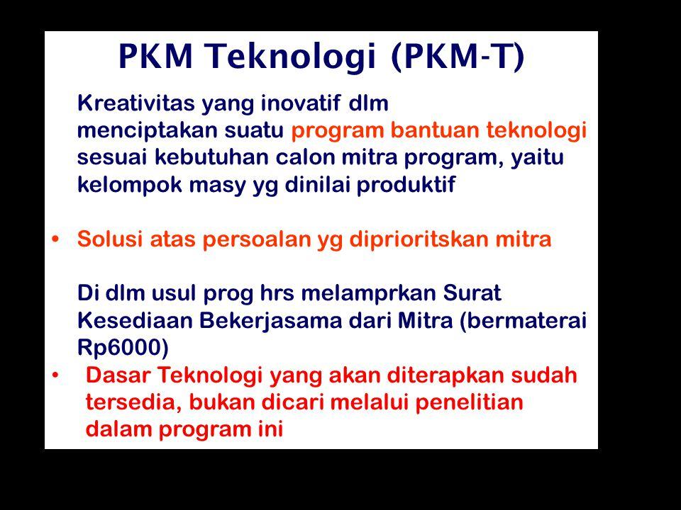 PKM Teknologi (PKM-T) Kreativitas yang inovatif dlm