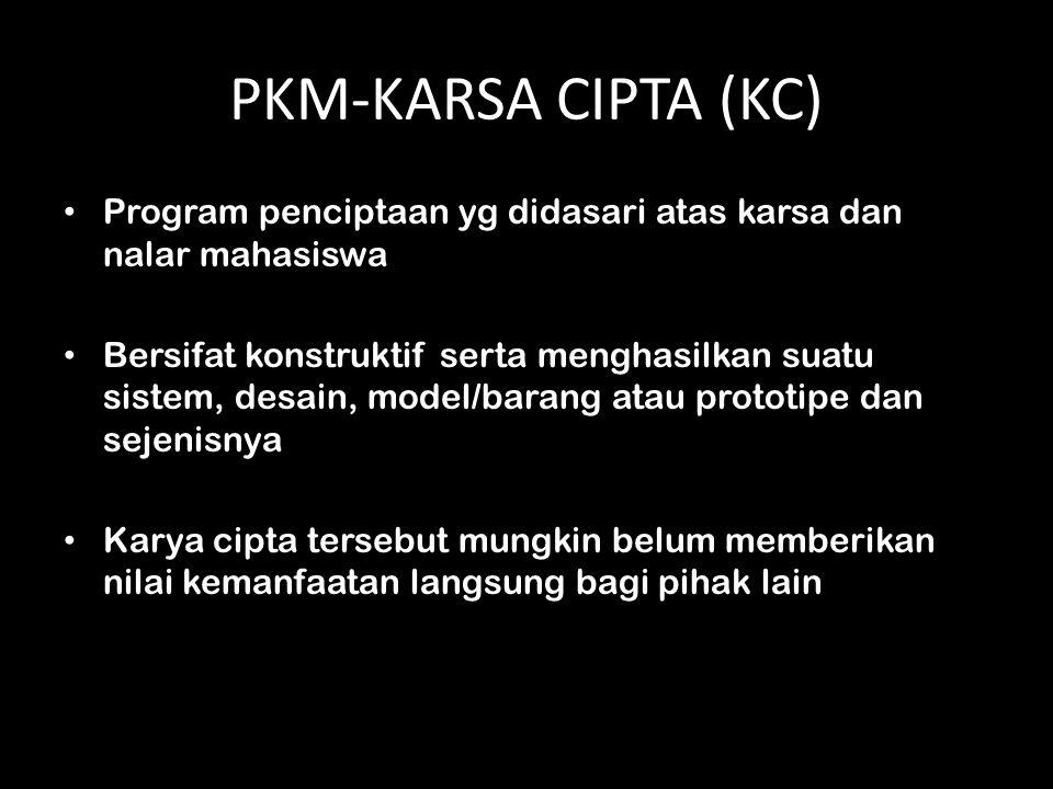 PKM-KARSA CIPTA (KC) Program penciptaan yg didasari atas karsa dan nalar mahasiswa.