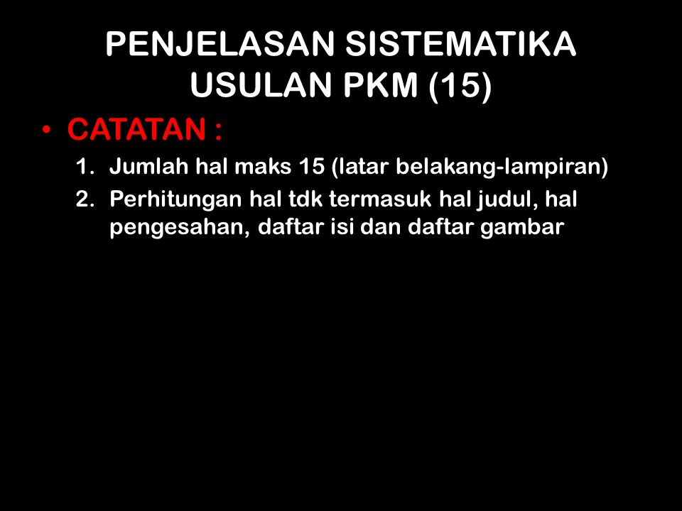 PENJELASAN SISTEMATIKA USULAN PKM (15)