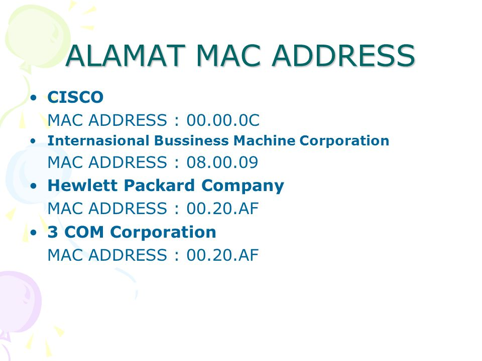 ALAMAT MAC ADDRESS CISCO MAC ADDRESS : 00.00.0C MAC ADDRESS : 08.00.09