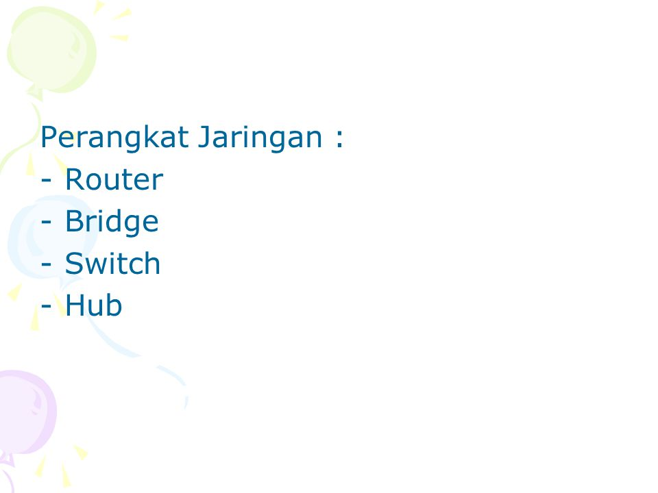 Perangkat Jaringan : Router Bridge Switch Hub