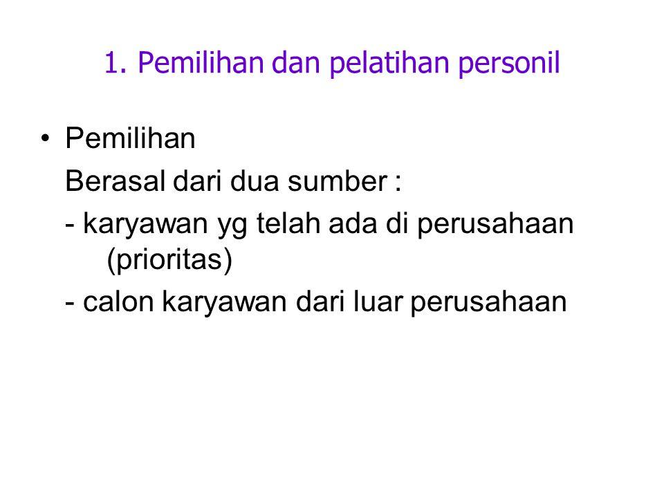 1. Pemilihan dan pelatihan personil