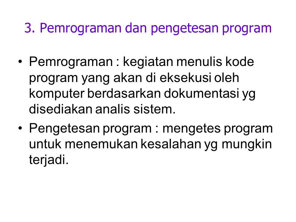3. Pemrograman dan pengetesan program