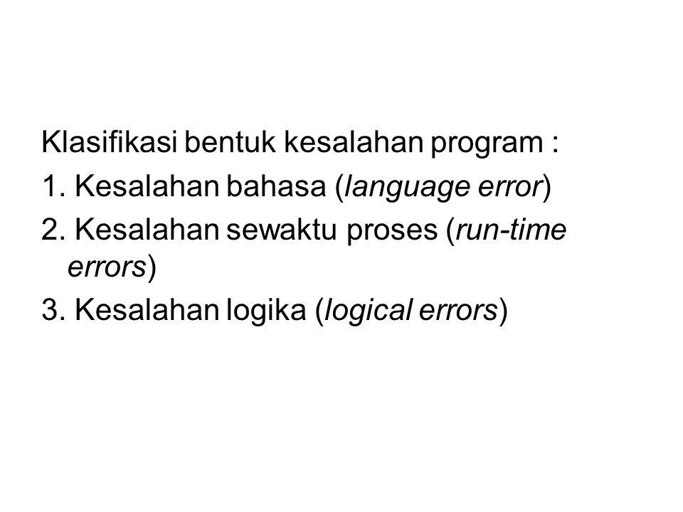 Klasifikasi bentuk kesalahan program :
