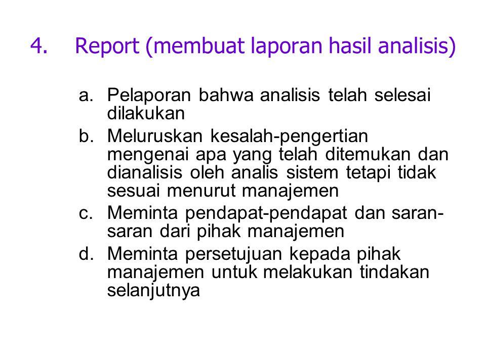 Report (membuat laporan hasil analisis)