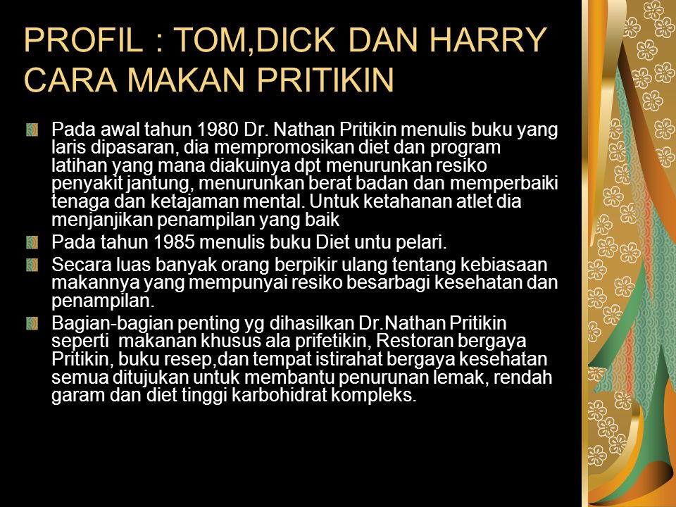 PROFIL : TOM,DICK DAN HARRY CARA MAKAN PRITIKIN
