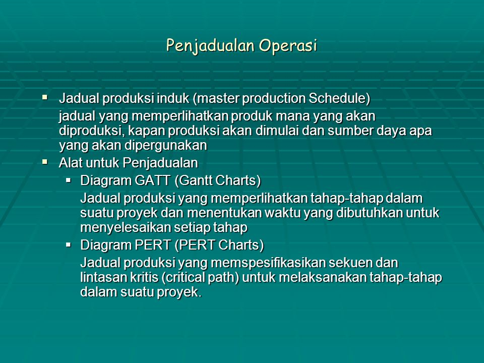 Penjadualan Operasi Jadual produksi induk (master production Schedule)