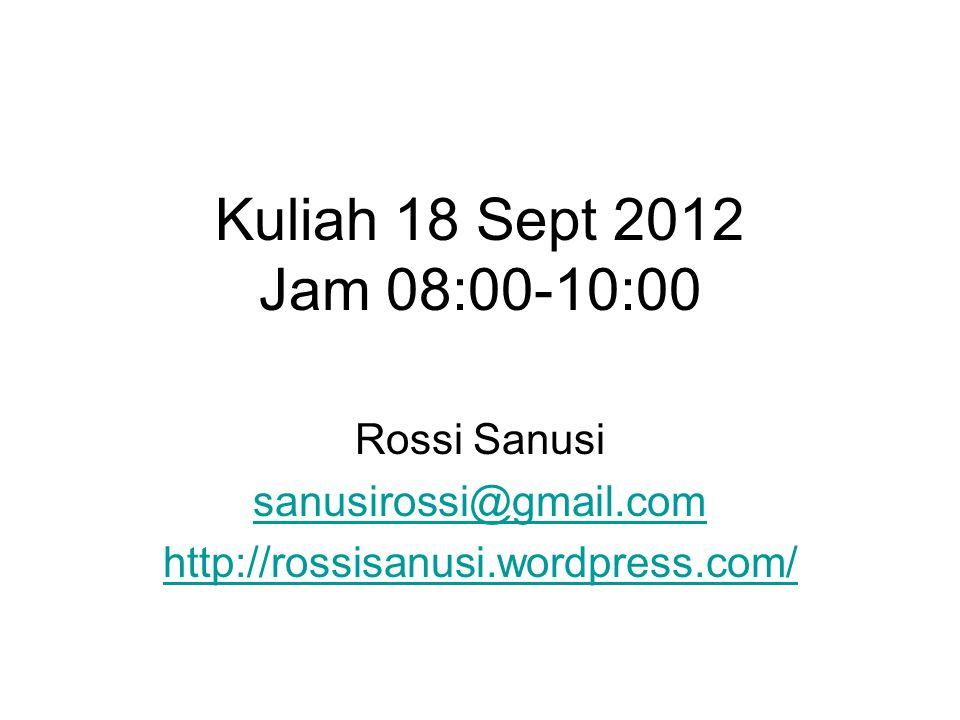 Rossi Sanusi sanusirossi@gmail.com http://rossisanusi.wordpress.com/