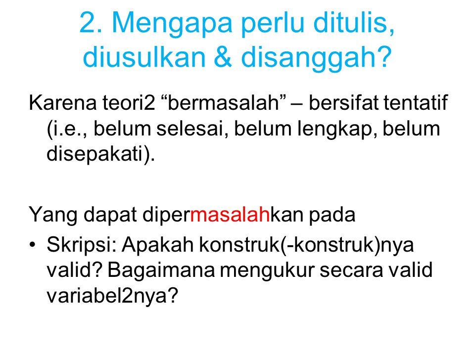 2. Mengapa perlu ditulis, diusulkan & disanggah