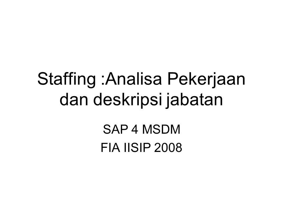 Staffing :Analisa Pekerjaan dan deskripsi jabatan