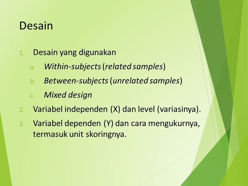 Desain Desain yang digunakan Within-subjects (related samples)