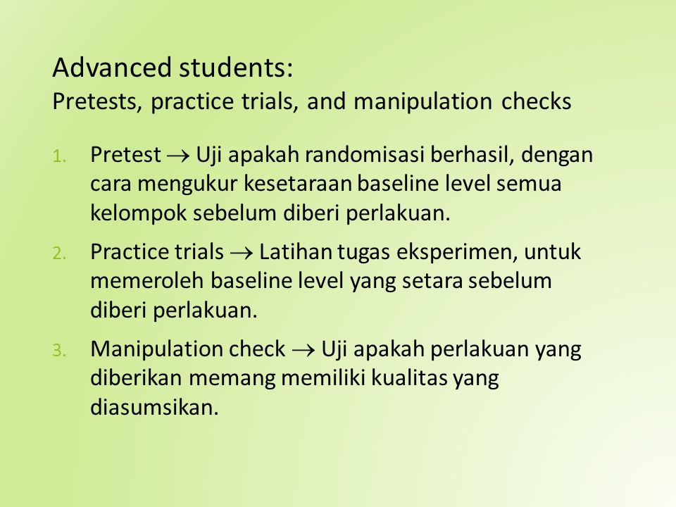 Advanced students: Pretests, practice trials, and manipulation checks