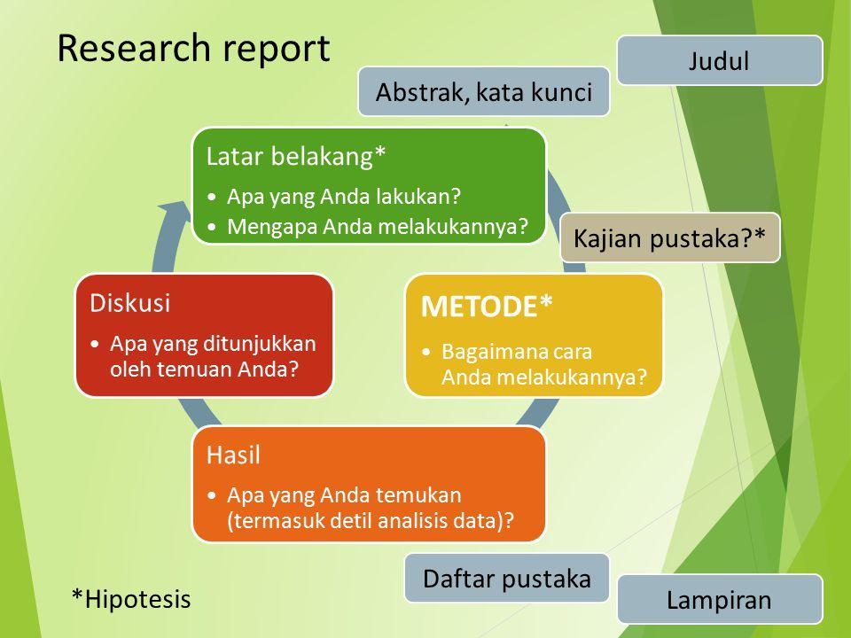 Research report METODE* Judul Abstrak, kata kunci Latar belakang*