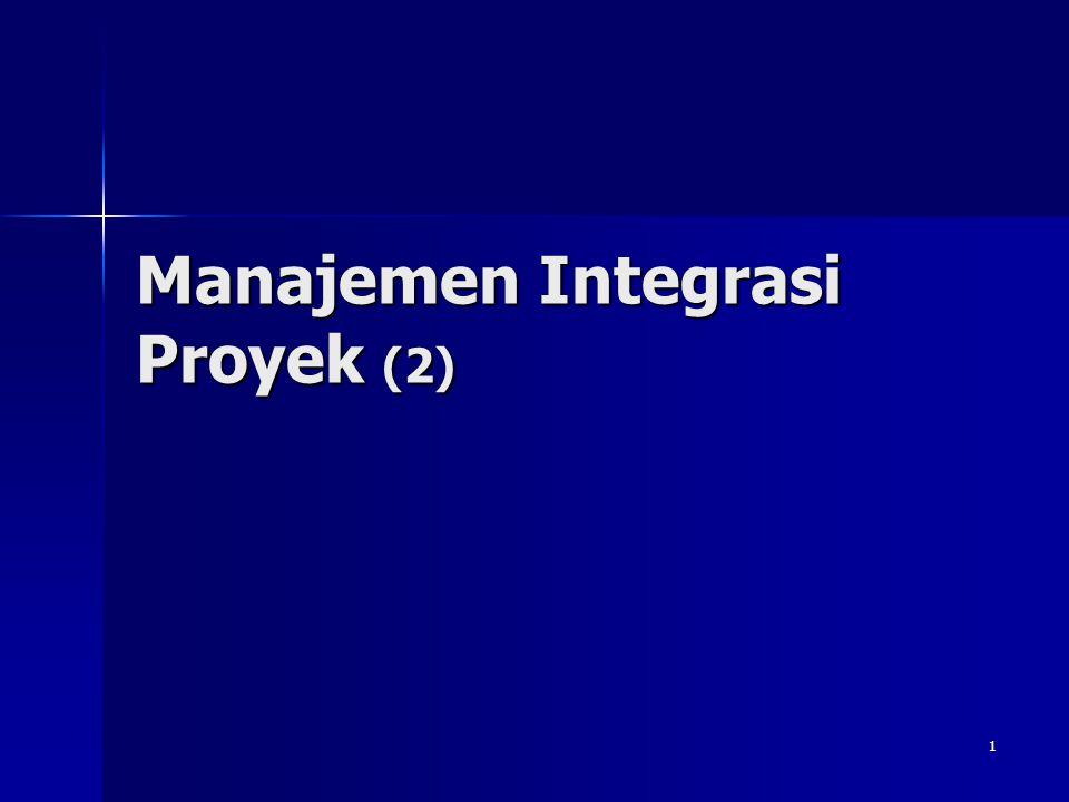 Manajemen Integrasi Proyek (2)