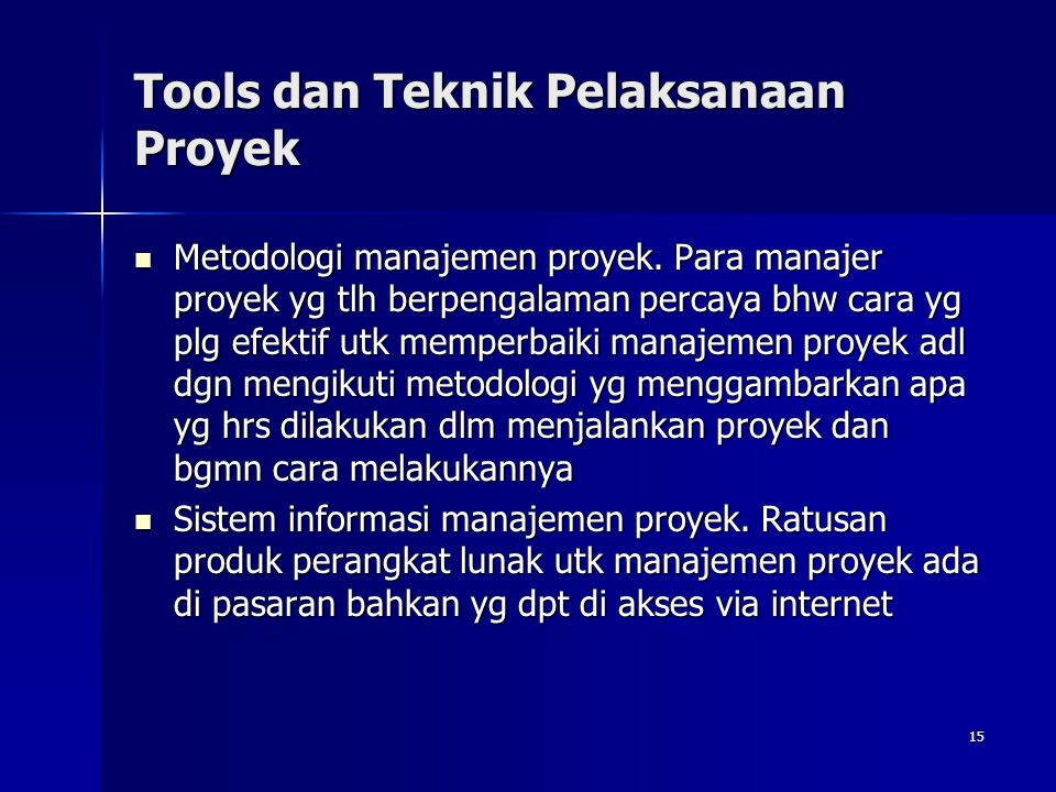 Tools dan Teknik Pelaksanaan Proyek