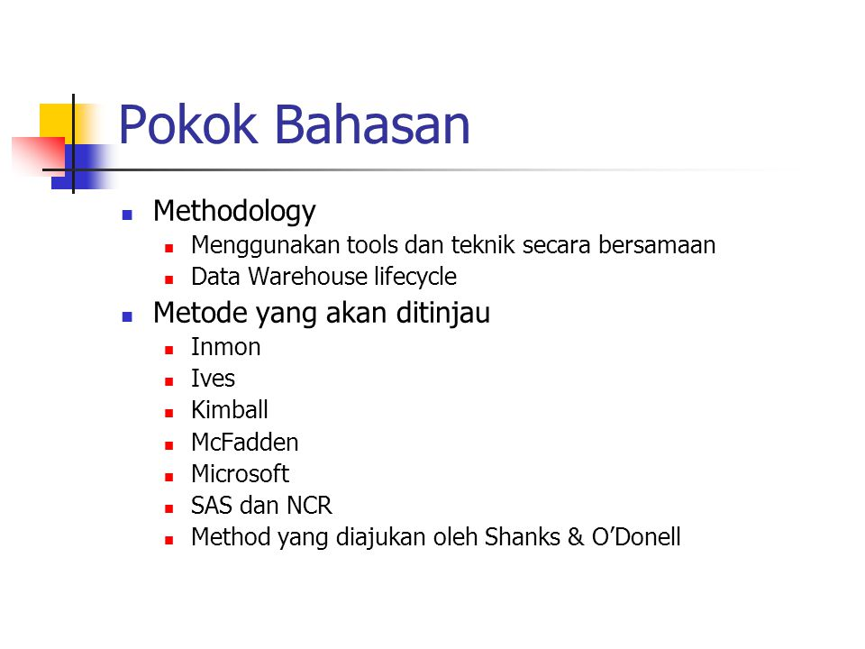 Pokok Bahasan Methodology Metode yang akan ditinjau