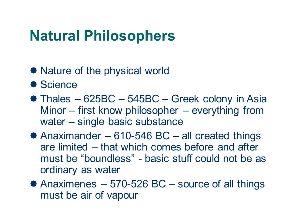 Natural Philosophers Nature of the physical world Science