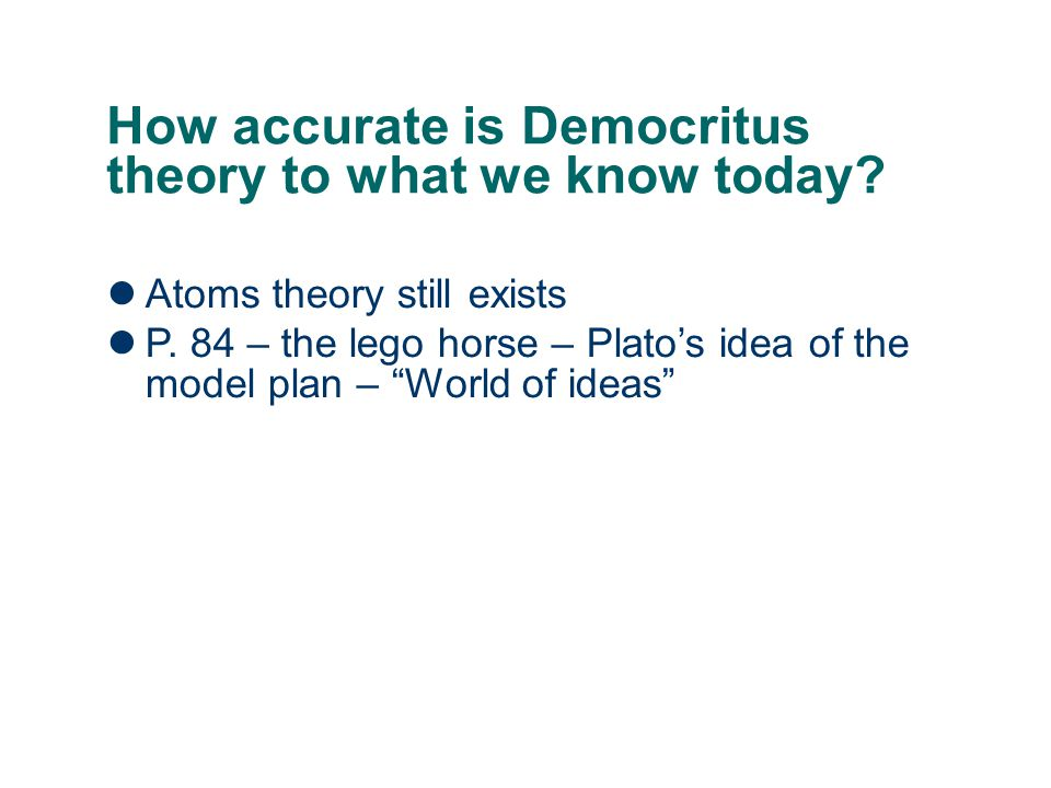 How accurate is Democritus theory to what we know today