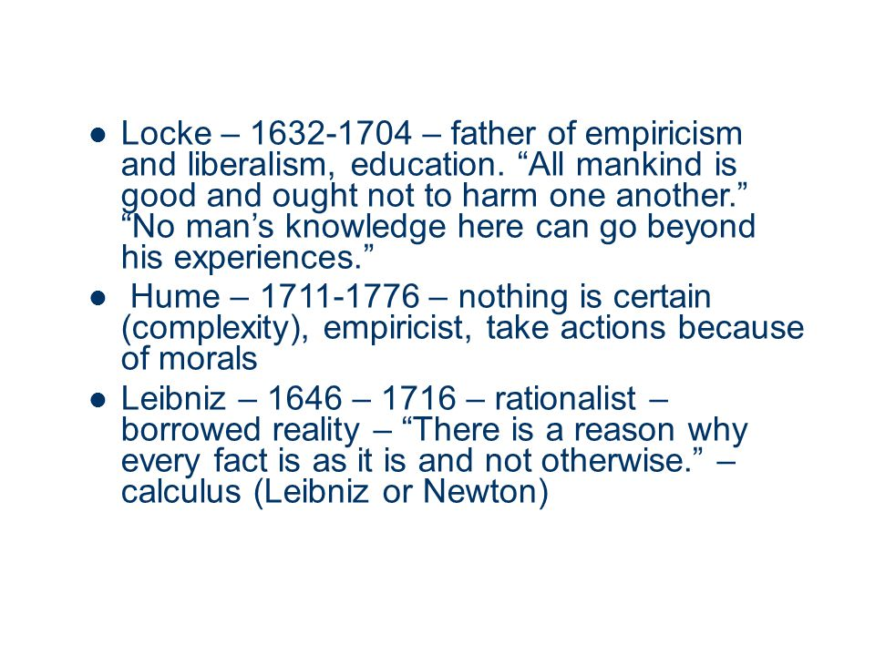 Locke – 1632-1704 – father of empiricism and liberalism, education