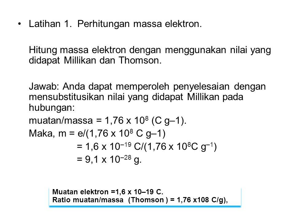 Latihan 1. Perhitungan massa elektron.