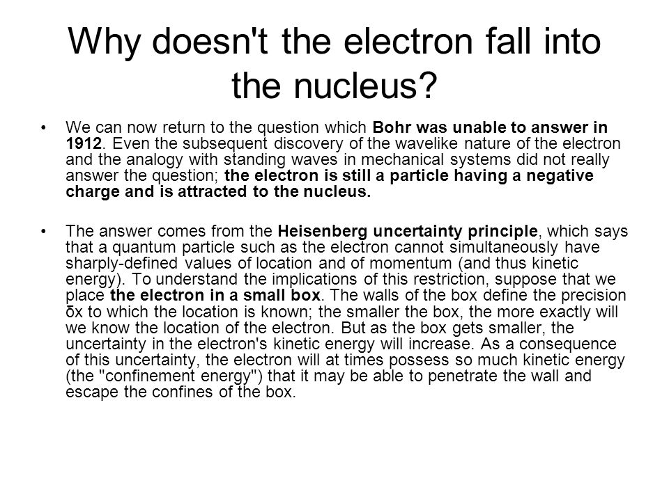 Why doesn t the electron fall into the nucleus