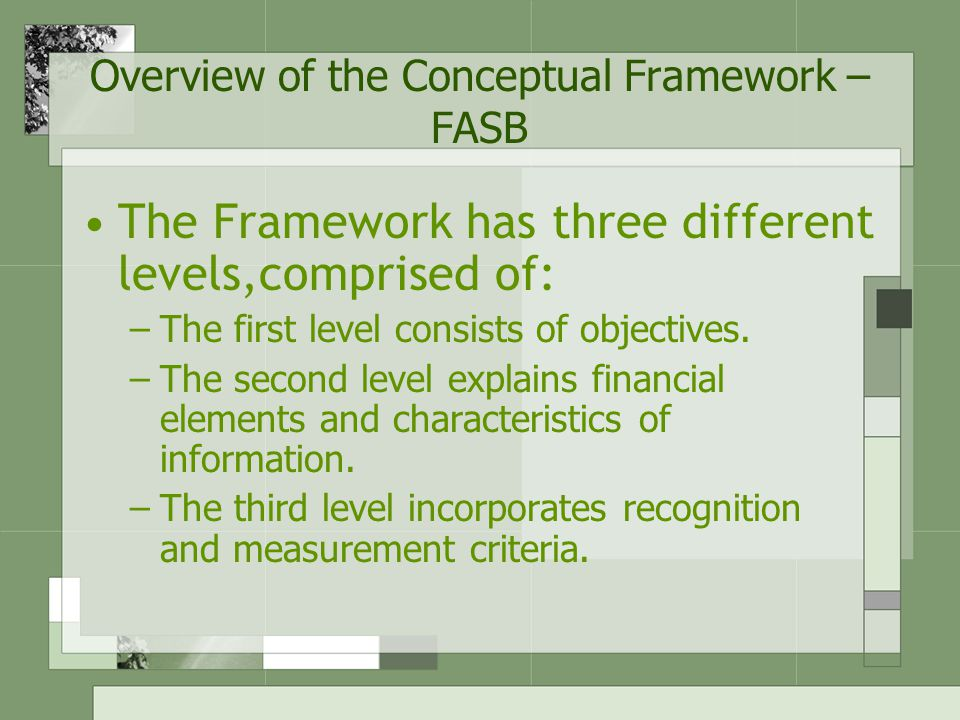 Overview of the Conceptual Framework – FASB