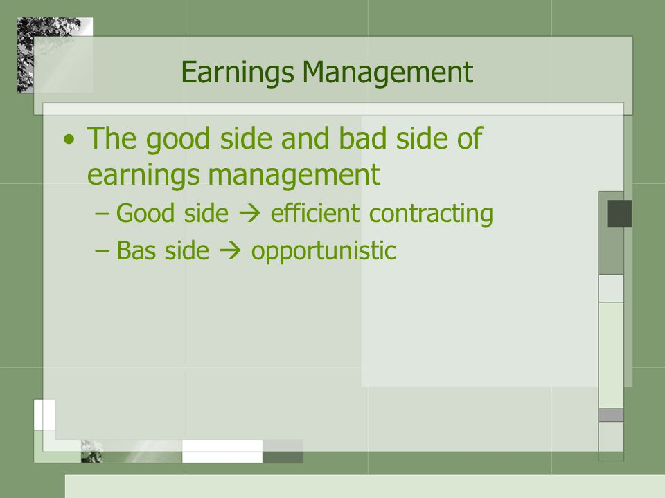 The good side and bad side of earnings management