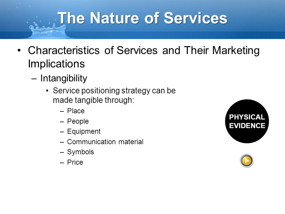 The Nature of Services Characteristics of Services and Their Marketing Implications. Intangibility.