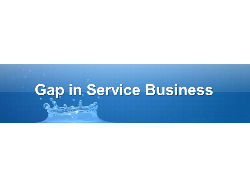 Gap in Service Business