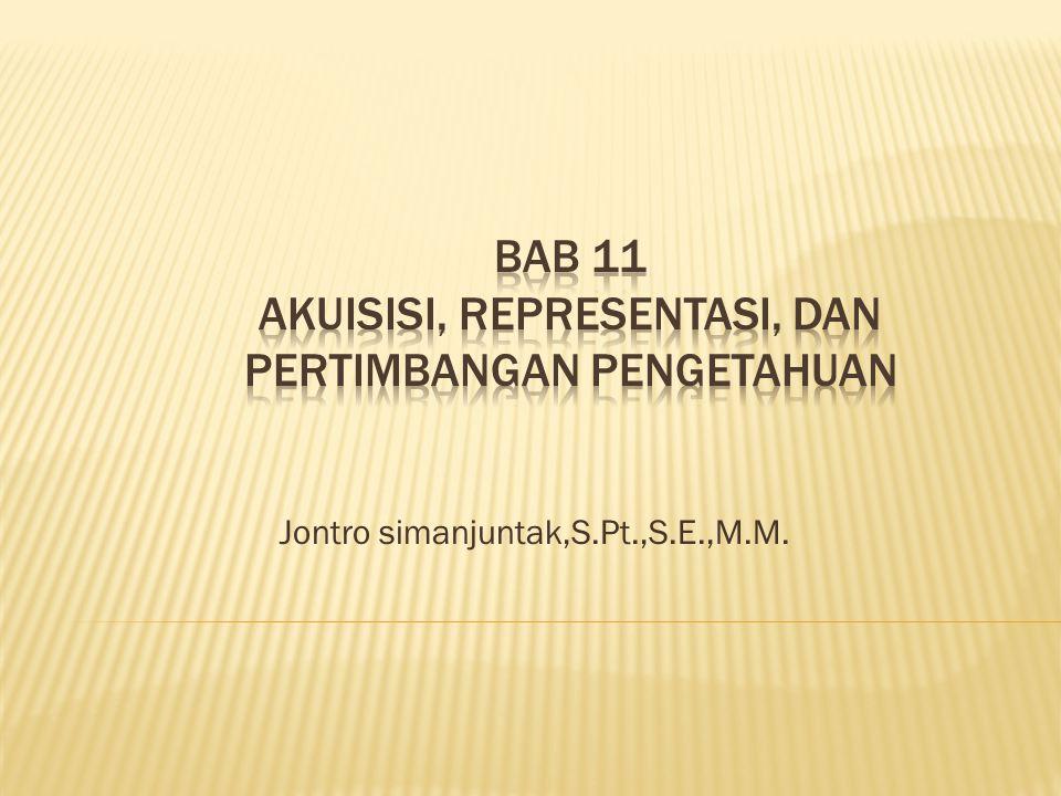 Bab 11 Akuisisi, representasi, dan pertimbangan pengetahuan