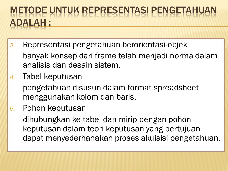Metode untuk representasi pengetahuan adalah :