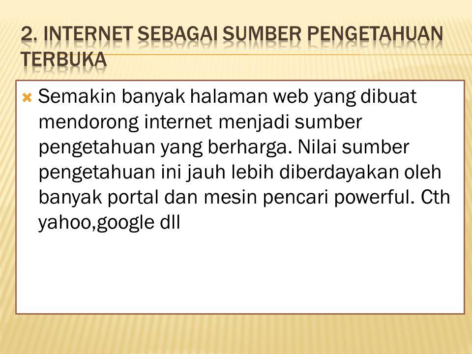 2. Internet sebagai sumber pengetahuan terbuka