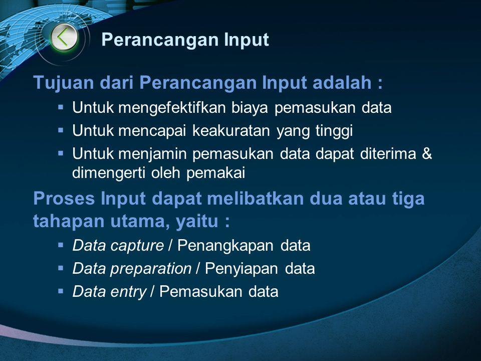 Tujuan dari Perancangan Input adalah :