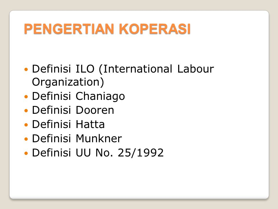 PENGERTIAN KOPERASI Definisi ILO (International Labour Organization)