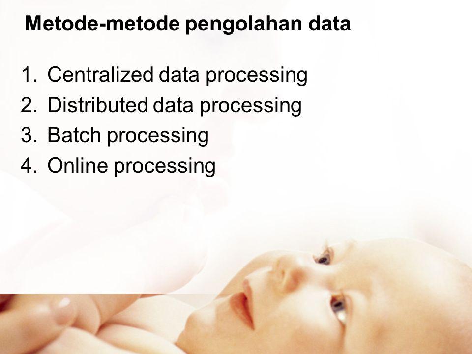 Metode-metode pengolahan data