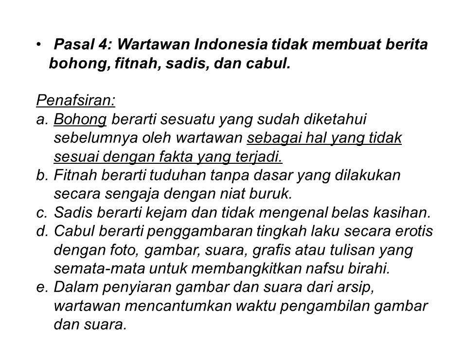 Pasal 4: Wartawan Indonesia tidak membuat berita