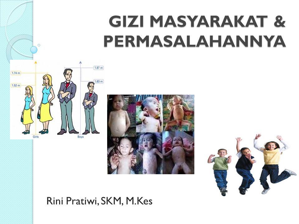 GIZI MASYARAKAT & PERMASALAHANNYA